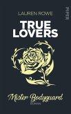 Mister Bodyguard / True Lovers Bd.4 (eBook, ePUB)