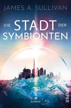 Die Stadt der Symbionten (eBook, ePUB) - Sullivan, James A.
