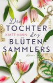 Die Tochter des Blütensammlers (eBook, ePUB)