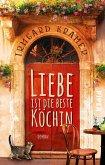 Liebe ist die beste Köchin (eBook, ePUB)