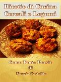 Ricette di Cucina Cereali e Legumi Come Tante Poesie (eBook, ePUB)