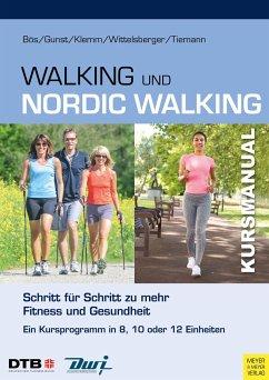 Kursmanual Walking und Nordic Walking - Bös, Klaus; Gunst, Anika; Klemm, Katja; Wittelsberger, Rita; Tiemann, Michael