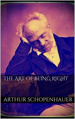 The Art of Being Right (eBook, ePUB) - Schopenhauer, Arthur