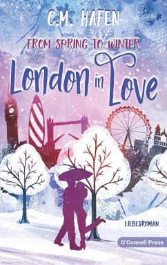 From Spring to Winter - London in Love - Hafen, C. M.