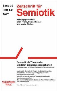 Zeitschrift für Semiotik / Semiotik als Theorie der Digitalen Geisteswissenschaften
