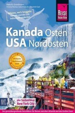 Reise Know-How Reiseführer Kanada Osten / USA Nordosten - Grundmann, Hans-R.; Thomas, Petrima; Berghahn, Eyke; Opel, Mechtild