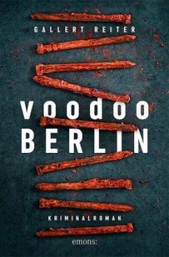 Voodoo Berlin - Gallert, Peter; Reiter, Jörg