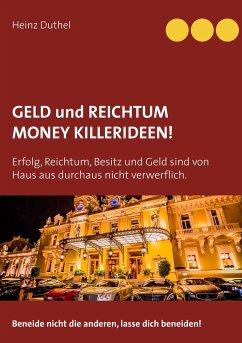 GELD UND REICHTUM - MONEY - KILLERIDEEN
