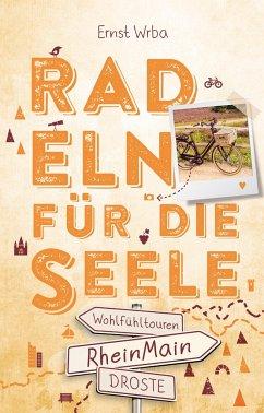 RheinMain. Radeln für die Seele - Wrba, Ernst