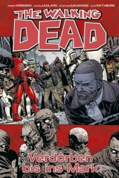 Verdorben bis ins Mark / The Walking Dead Bd.31 - Kirkman, Robert