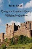 Kampf um Englands Krone: Wilhelm der Eroberer
