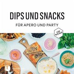 Dips und Snacks für Apéro und Party - Sananes, Luc; Chini, Olivier
