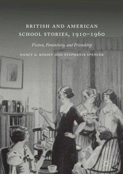 British and American School Stories, 1910-1960 - Rosoff, Nancy G.; Spencer, Stephanie