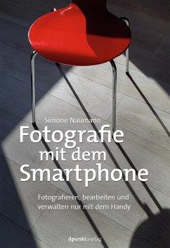 Fotografie mit dem Smartphone - Naumann, Simone