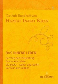 Gesamtausgabe Band 1: Das innere Leben - Inayat Khan, Hazrat