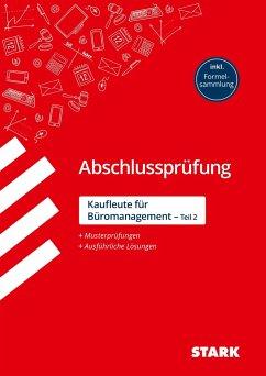 STARK Abschlussprüfung - Kaufleute für Büromanagement - Drasch-Zitzelsberger, Ursula; Lubowsky, Christian