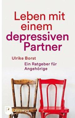Leben mit einem depressiven Partner - Borst, Ulrike