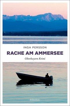 Rache am Ammersee / Carola Witt Bd.2 - Persson, Inga