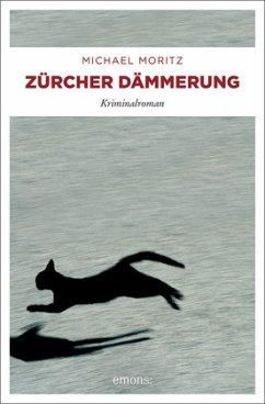 Zürcher Dämmerung - Moritz, Michael