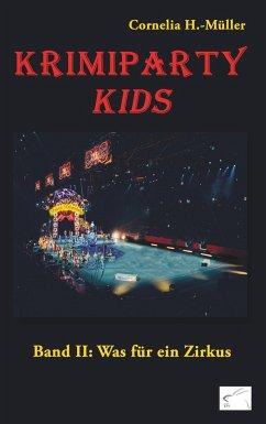 Krimiparty Kids: Was für ein Zirkus