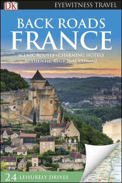 DK Eyewitness Back Roads France (eBook, PDF)
