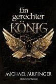 Ein gerechter König (eBook, ePUB)
