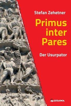 Primus inter Pares (eBook, ePUB) - Zehetner, Stefan