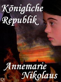 Konigliche Republik (eBook, ePUB) - Annemarie Nikolaus