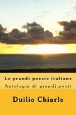 Le grandi poesie italiane: Antologia di grandi poeti da Dante a Saba (eBook, ePUB)