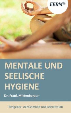Mentale und seelische Hygiene (eBook, ePUB)