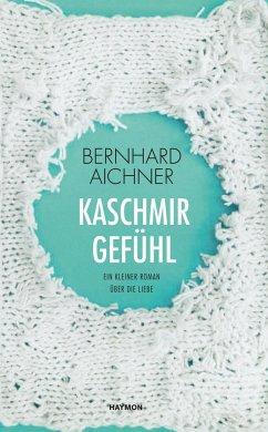 Kaschmirgefühl - Aichner, Bernhard