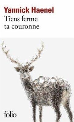 Tiens ferme ta couronne - Haenel, Yannick