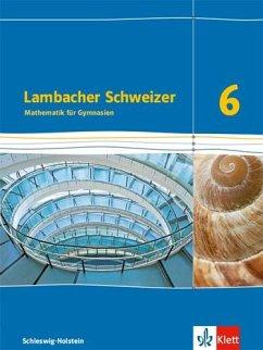 Lambacher Schweizer Mathematik 6. Ausgabe Schleswig-Holstein. Schülerbuch Klasse 6