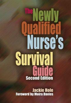 The Newly Qualified Nurse's Survival Guide (eBook, ePUB) - Hole, Jackie