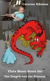 Flute Music Score for: The Dragon and the Princess (eBook, ePUB)