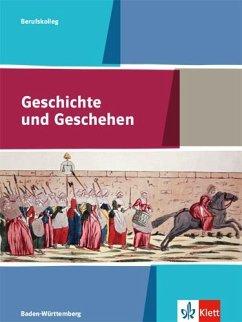 Geschichte und Geschehen. Ausgabe Baden-Württemberg Berufskolleg. Schülerbuch Klasse 11/12