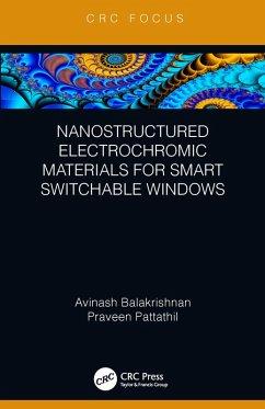 Nanostructured Electrochromic Materials for Smart Switchable Windows (eBook, ePUB) - Balakrishnan, Avinash; Pattathil, Praveen