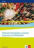 Politische Partizipation zwischen Anspruch und Wirklichkeit, Abitur 2021. Themenheft ab Klasse 11. Ausgabe Niedersachsen