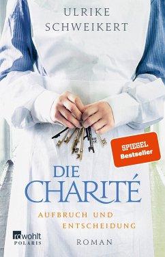 Aufbruch und Entscheidung / Die Charité Bd.2 - Schweikert, Ulrike