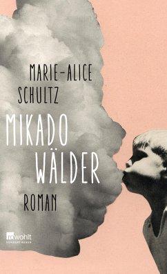Mikadowälder - Schultz, Marie-Alice
