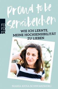 Proud to be Sensibelchen - Schwarzberg, Maria A.