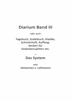 Diarium III + Das System