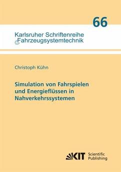 Simulation von Fahrspielen und Energieflüssen in Nahverkehrssystemen - Kühn, Christoph
