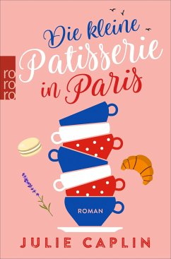 Die kleine Patisserie in Paris / Romantic Escapes Bd.3 - Caplin, Julie