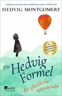 Die Hedvig-Formel für glückliche Kleinkinder / Die Hedvig Formel Bd.3 - Montgomery, Hedvig
