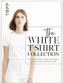 The White T-Shirt-Collection - Engel-Dingelstaedt, Karin