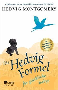 Die Hedvig-Formel für glückliche Babys / Die Hedvig Formel Bd.2 - Montgomery, Hedvig