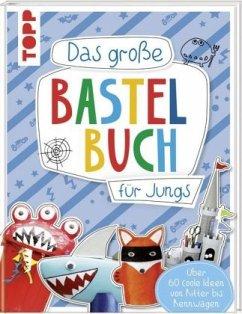 Das große Bastelbuch für Jungs - frechverlag