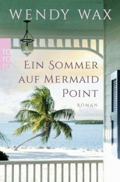 Ein Sommer auf Mermaid Point / Florida Beach Bd.3 - Wax, Wendy