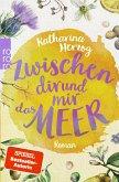 Zwischen dir und mir das Meer / Farben des Sommers Bd.2